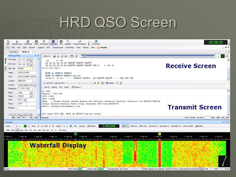 HRD QSO Screen Receive Screen Transmit Screen Waterfall Display