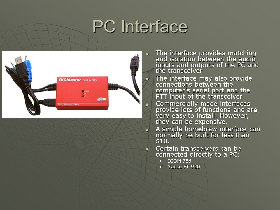 PC Interface The interface provides matching and isolation between the audio inputs and outputs of the PC and the transceiver.