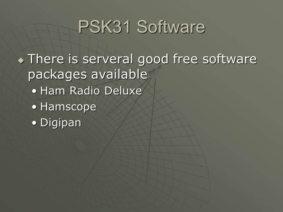 PSK31 Software There is serveral good free software packages available