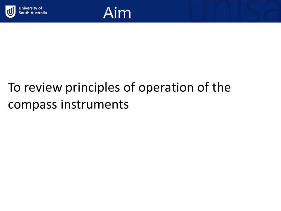 Aim To review principles of operation of the compass instruments