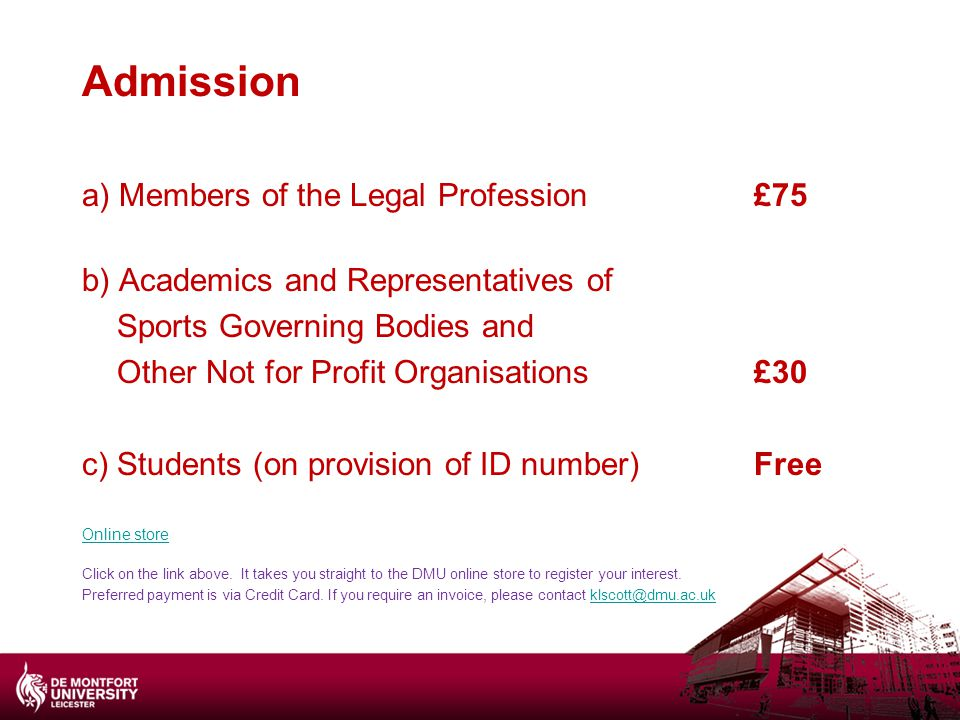 Admission a) Members of the Legal Profession £75