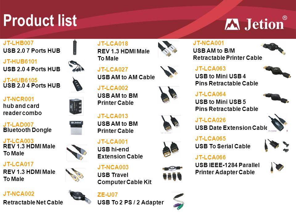 Product list JT-LHB007 JT-LCA018 JT-NCA001 USB 2.0 7 Ports HUB
