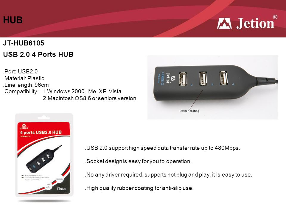 HUB JT-HUB6105 USB 2.0 4 Ports HUB .Port: USB2.0 .Material: Plastic