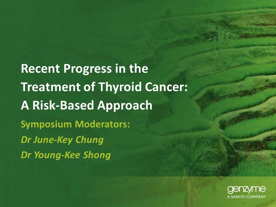 Symposium Moderators: Dr June-Key Chung Dr Young-Kee Shong