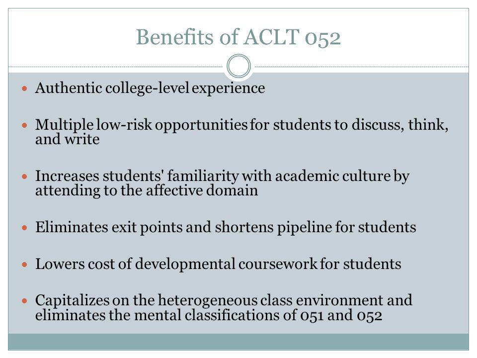 Benefits of ACLT 052 Authentic college-level experience