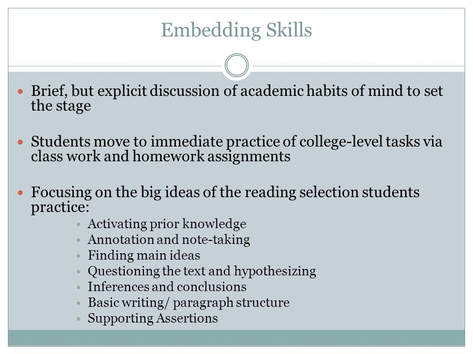 Embedding Skills Brief, but explicit discussion of academic habits of mind to set the stage.