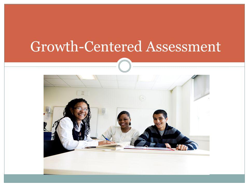 Growth-Centered Assessment