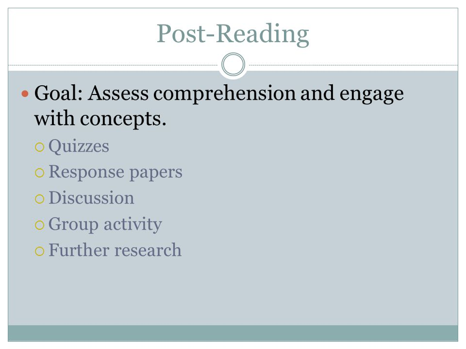 Post-Reading Goal: Assess comprehension and engage with concepts.
