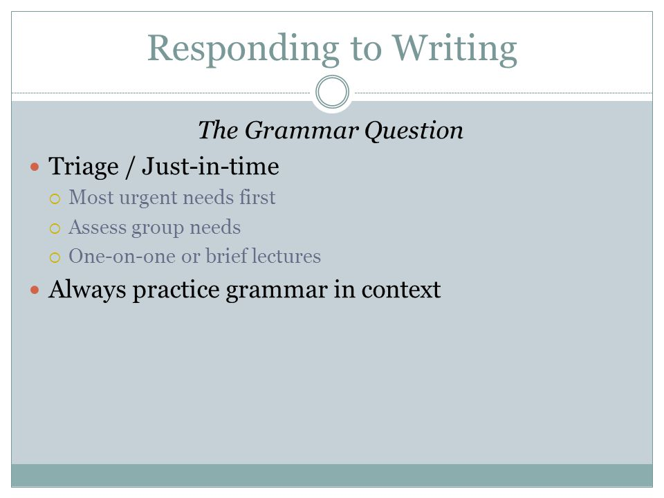 Responding to Writing The Grammar Question Triage / Just-in-time