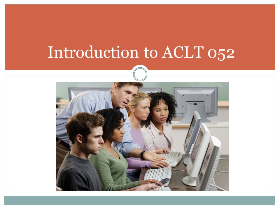 Introduction to ACLT 052
