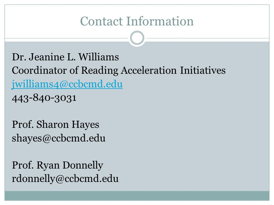 Contact Information Dr. Jeanine L. Williams. Coordinator of Reading Acceleration Initiatives. jwilliams4@ccbcmd.edu.