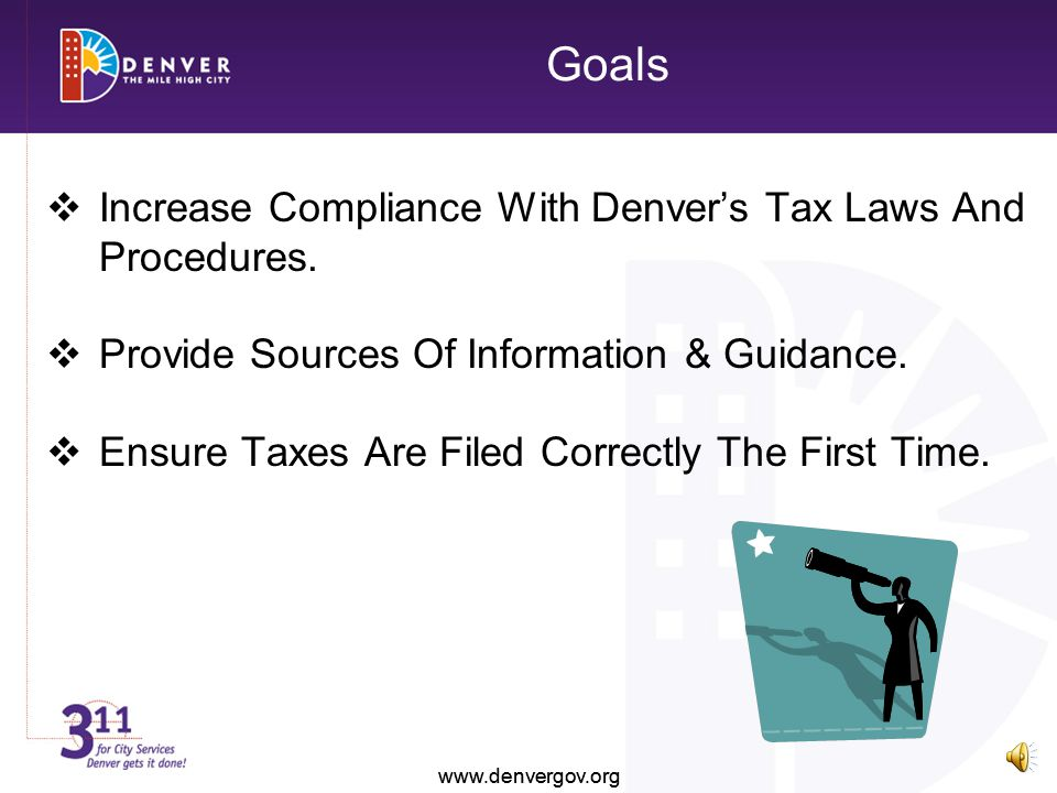 Goals Increase Compliance With Denver's Tax Laws And Procedures.