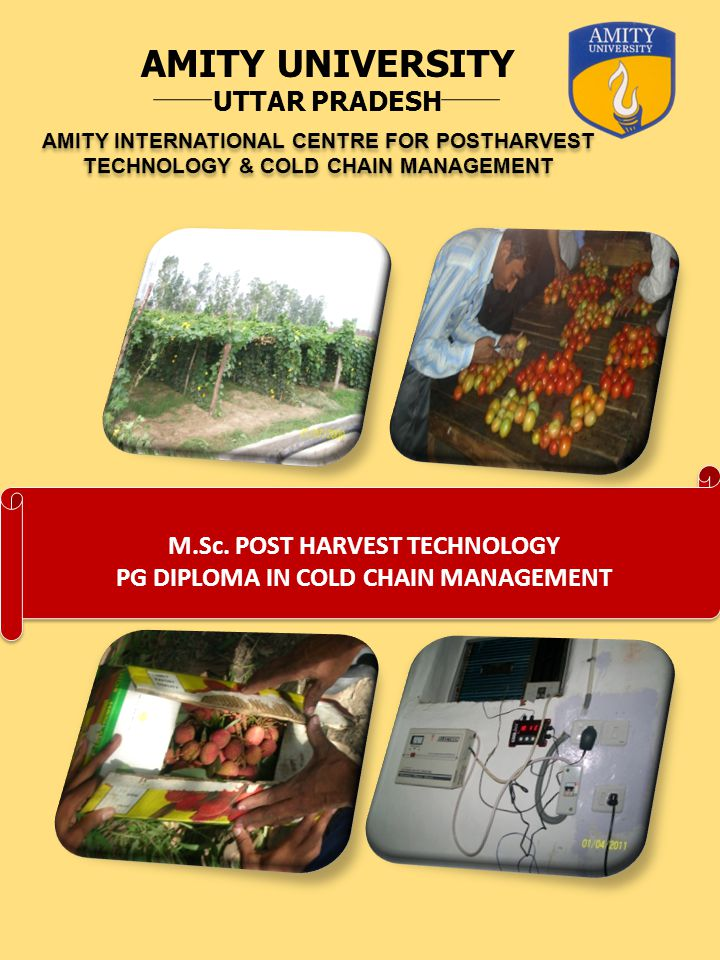 M.Sc. POST HARVEST TECHNOLOGY PG DIPLOMA IN COLD CHAIN MANAGEMENT