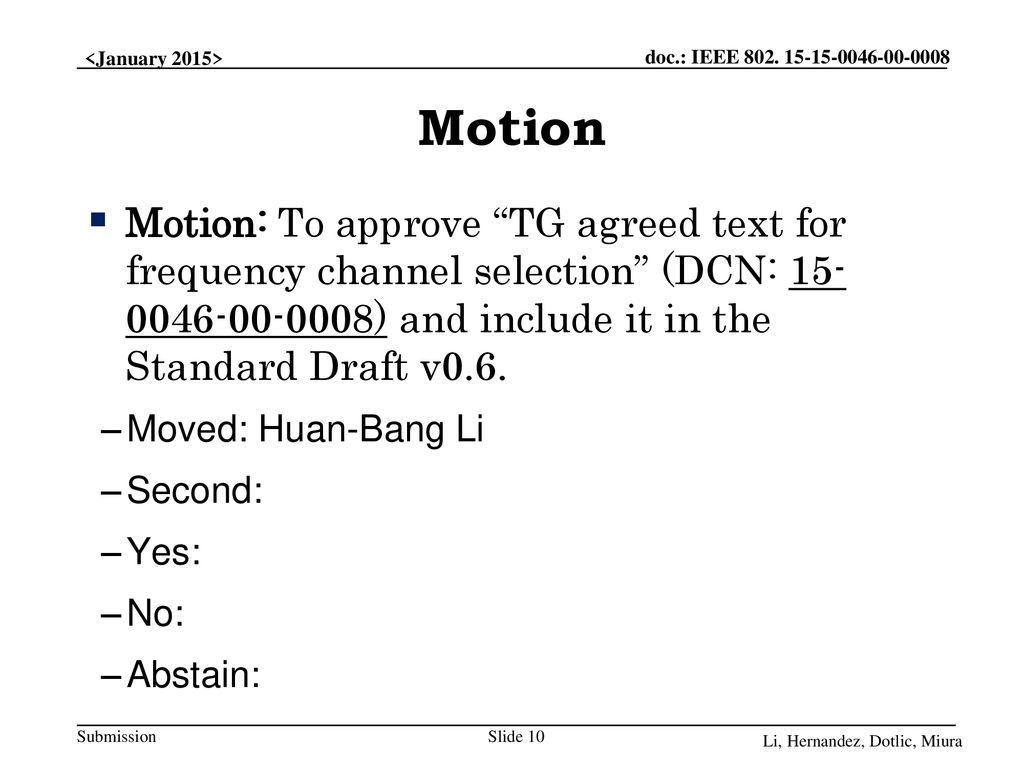 Motion Motion: To approve TG agreed text for frequency channel selection (DCN: ) and include it in the Standard Draft v0.6.