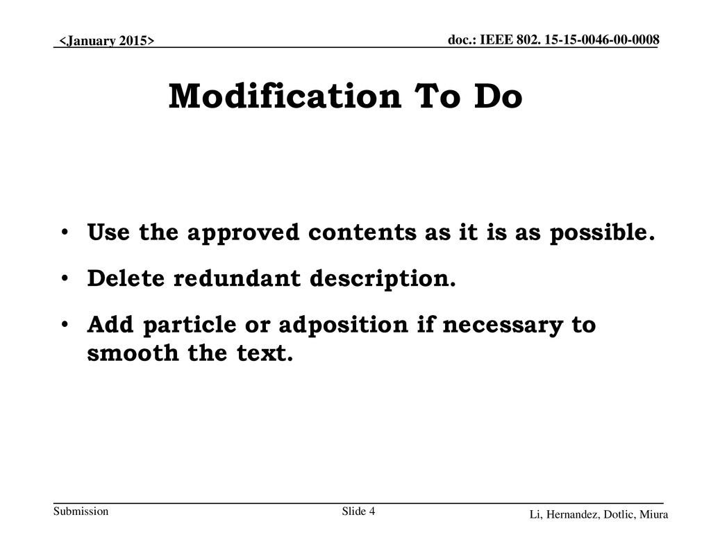 Modification To Do Use the approved contents as it is as possible.