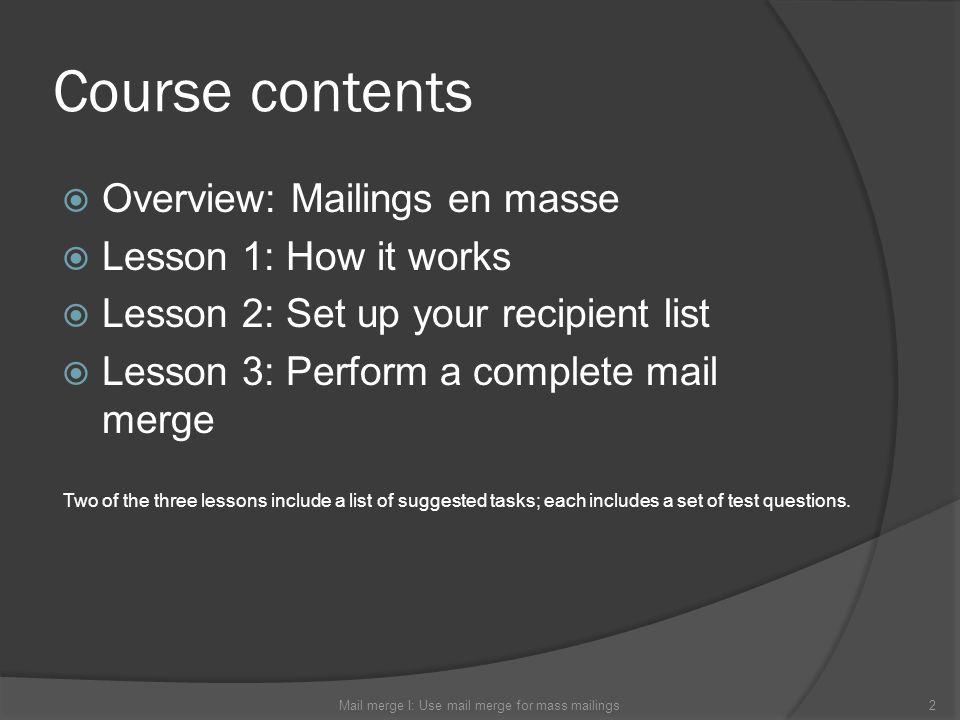 Mail merge I: Use mail merge for mass mailings