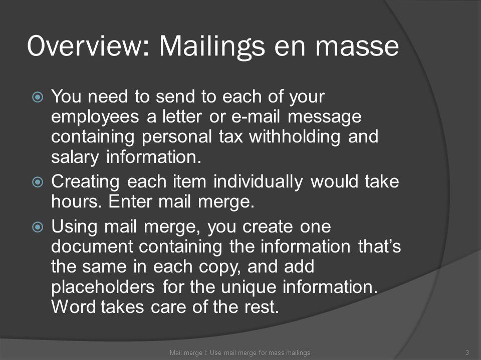 Overview: Mailings en masse