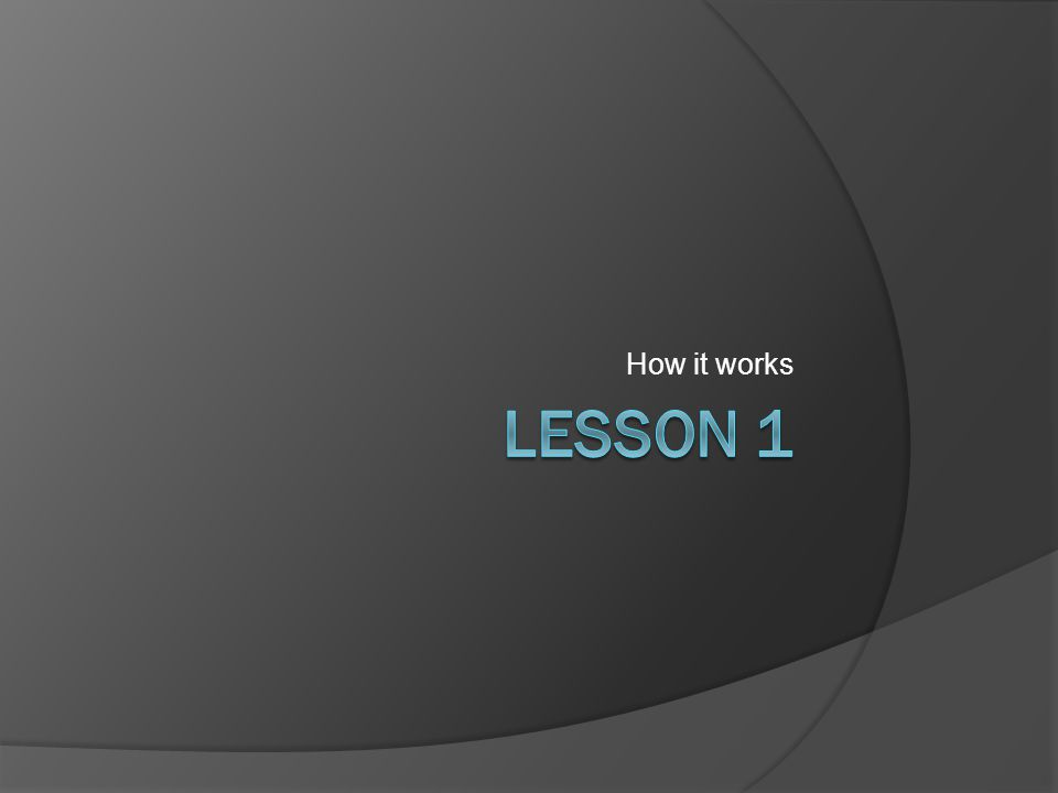 How it works Lesson 1
