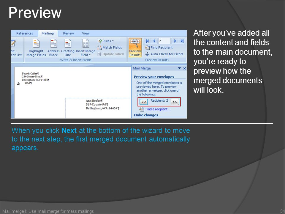 Preview After you've added all the content and fields to the main document, you're ready to preview how the merged documents will look.