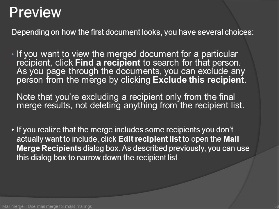 Preview Depending on how the first document looks, you have several choices: