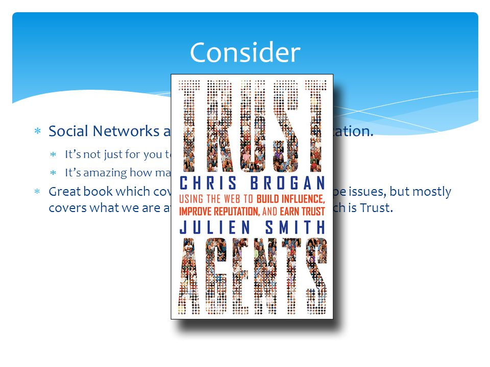Consider Social Networks are a two-way communication.
