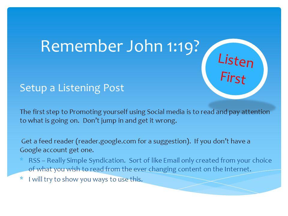 Remember John 1:19 Listen First Setup a Listening Post