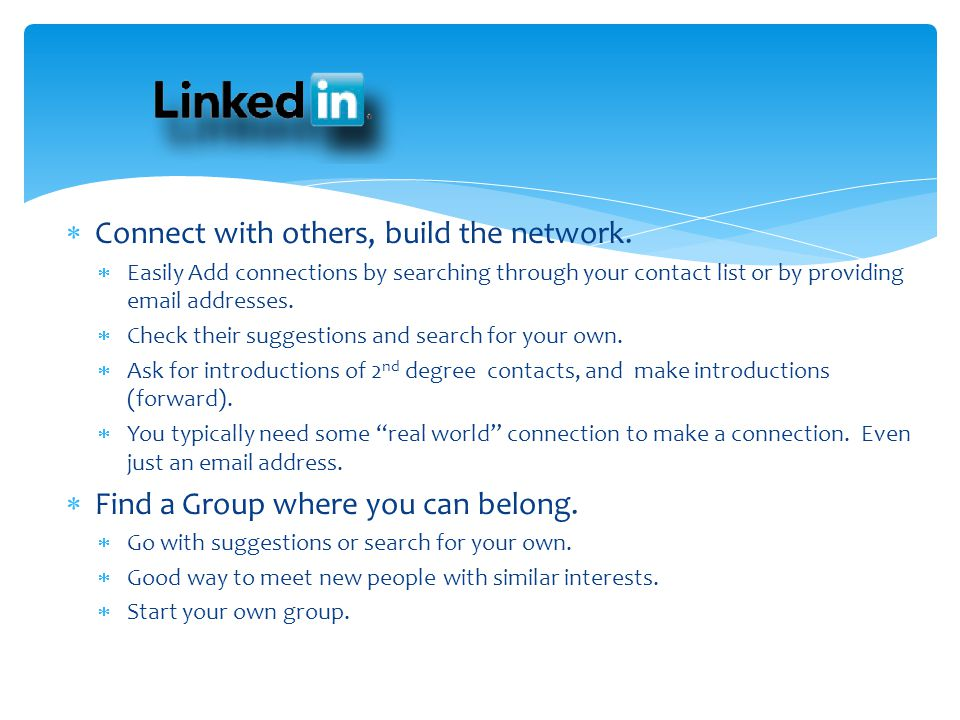 Connect with others, build the network.