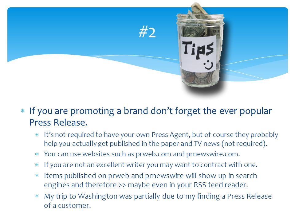 #2 If you are promoting a brand don't forget the ever popular Press Release.
