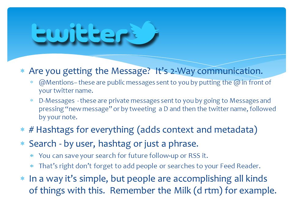 Are you getting the Message It's 2-Way communication.