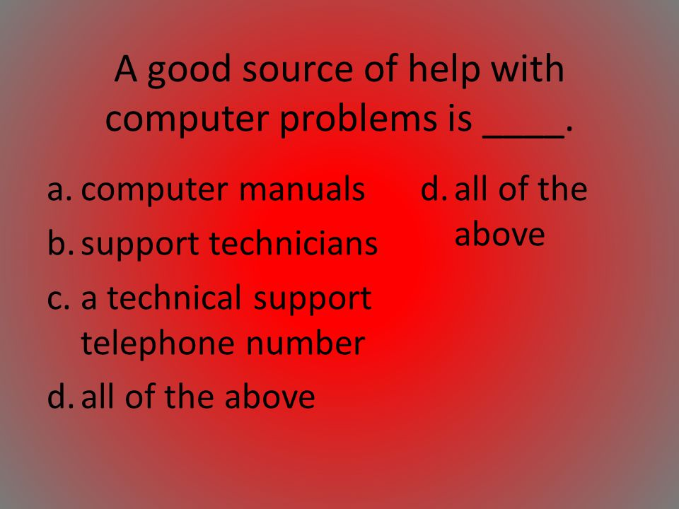 A good source of help with computer problems is ____.
