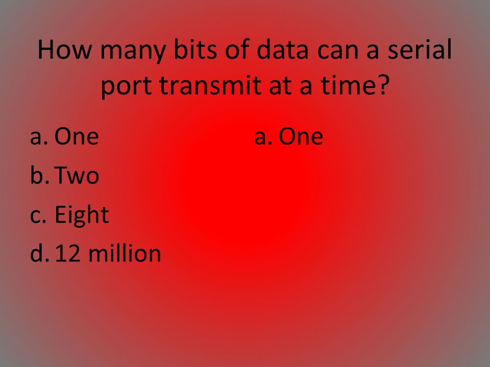 How many bits of data can a serial port transmit at a time
