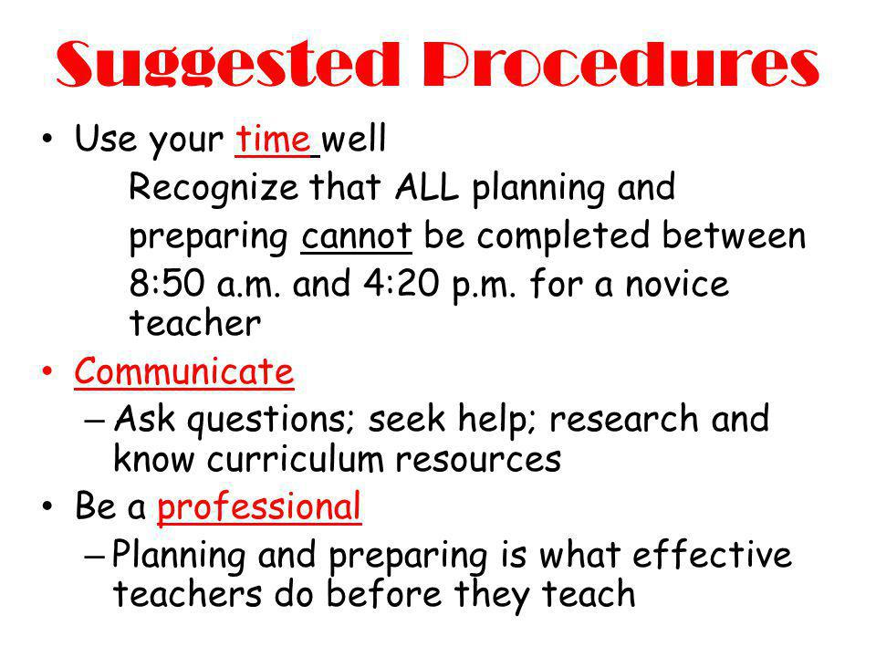 Suggested Procedures Use your time well