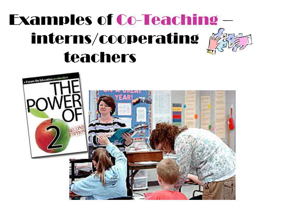 Examples of Co-Teaching – interns/cooperating teachers