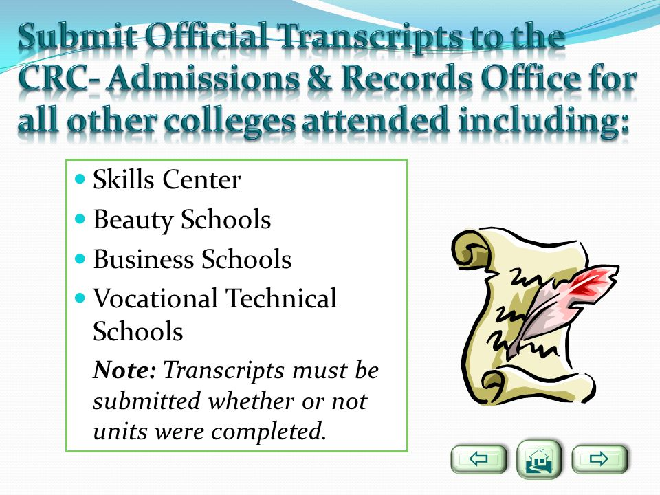 Submit Official Transcripts to the CRC- Admissions & Records Office for all other colleges attended including: