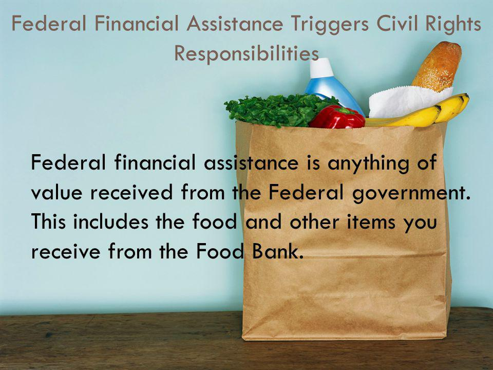 Federal Financial Assistance Triggers Civil Rights Responsibilities