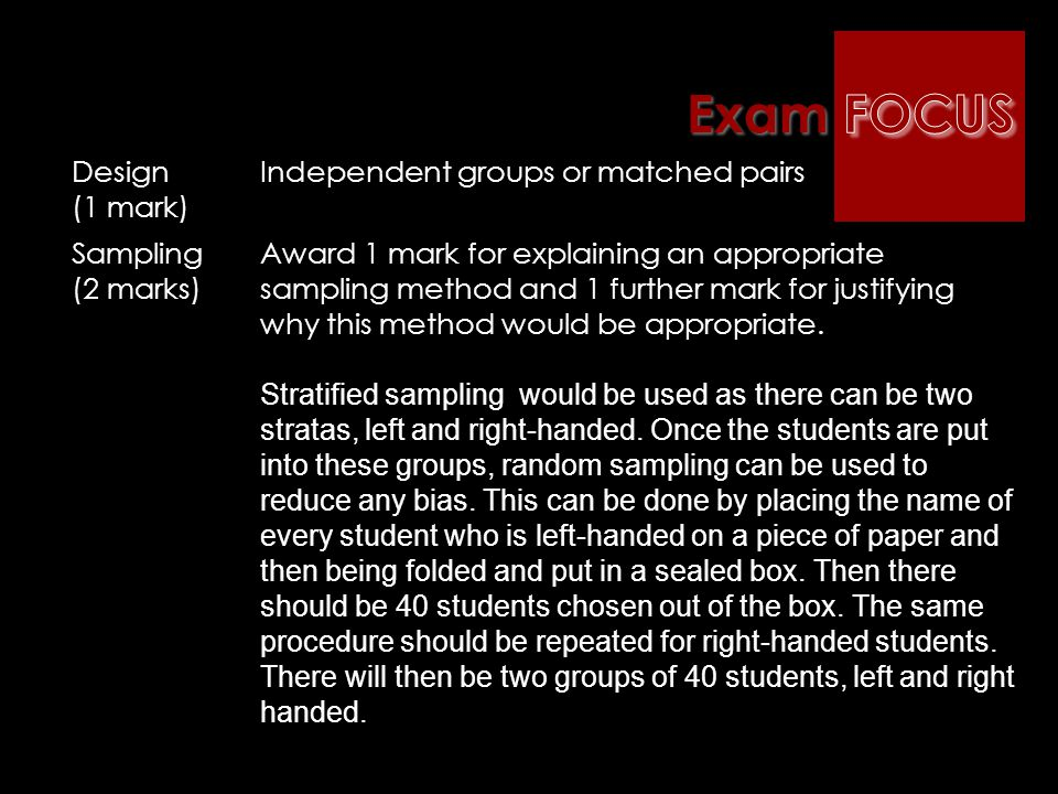 Exam FOCUS Design (1 mark) Independent groups or matched pairs