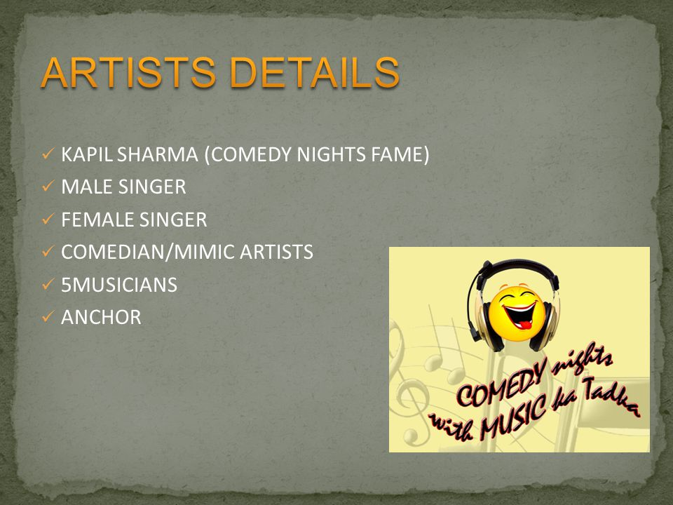 ARTISTS DETAILS KAPIL SHARMA (COMEDY NIGHTS FAME) MALE SINGER