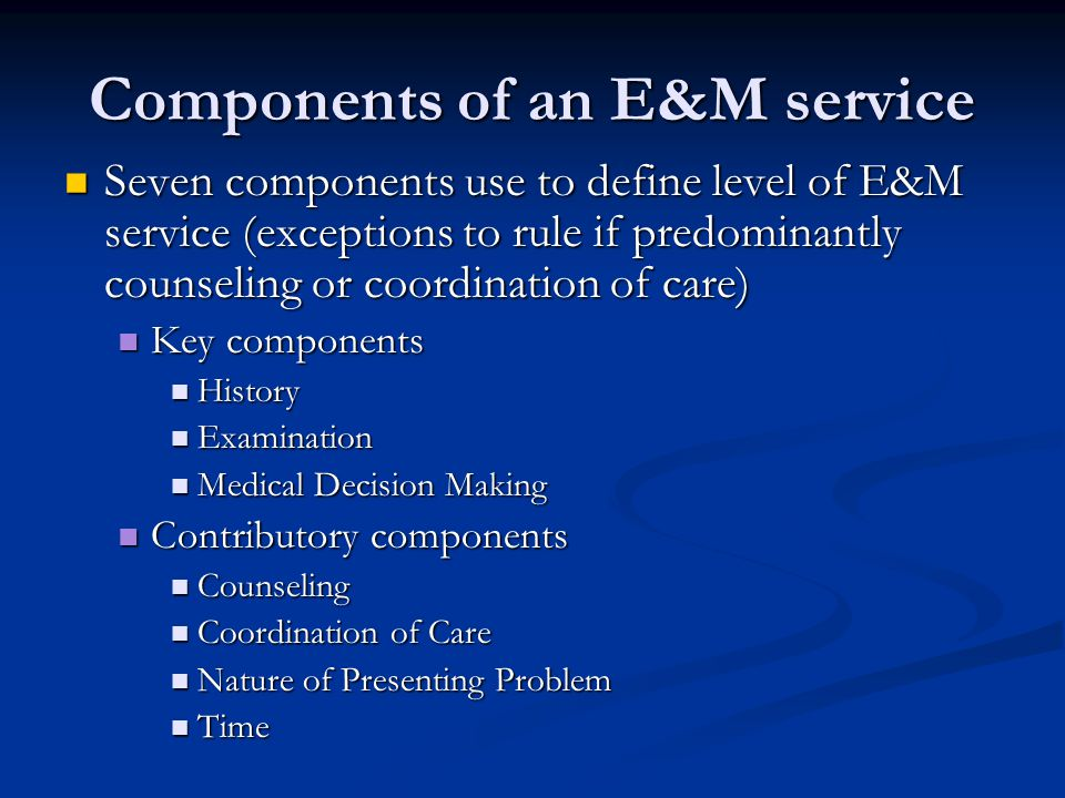 Components of an E&M service