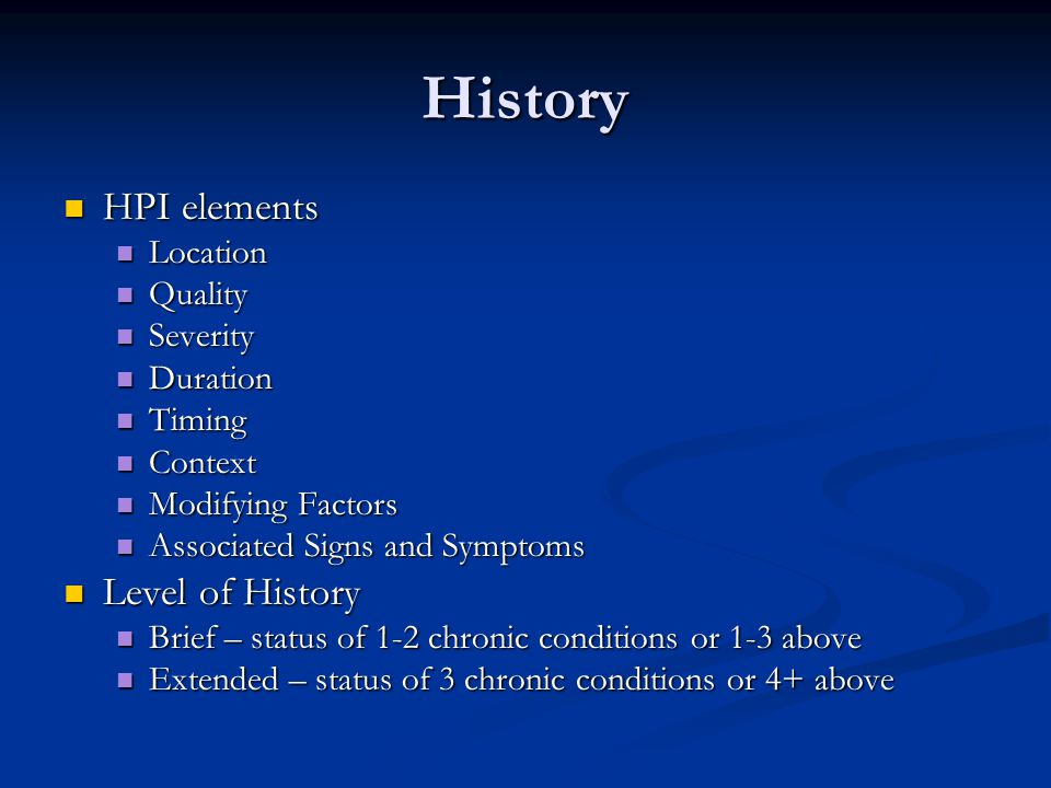 History HPI elements Level of History Location Quality Severity