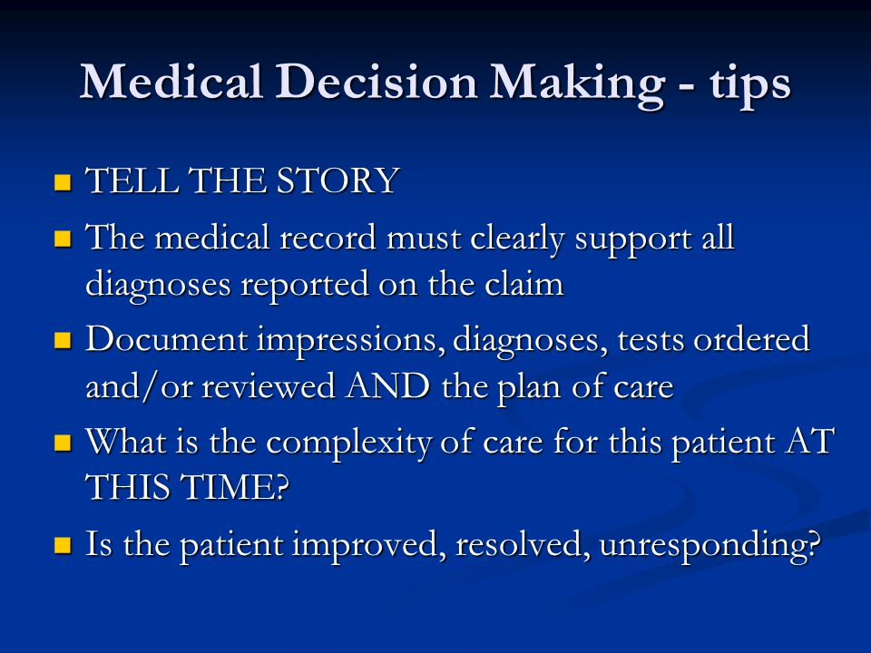 Medical Decision Making - tips