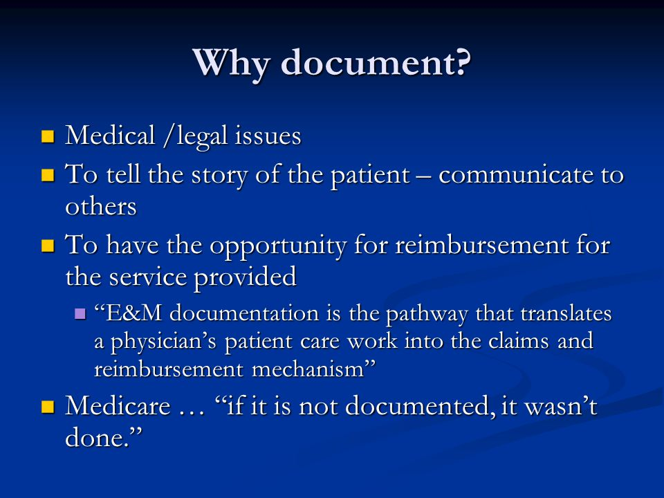 Why document Medical /legal issues