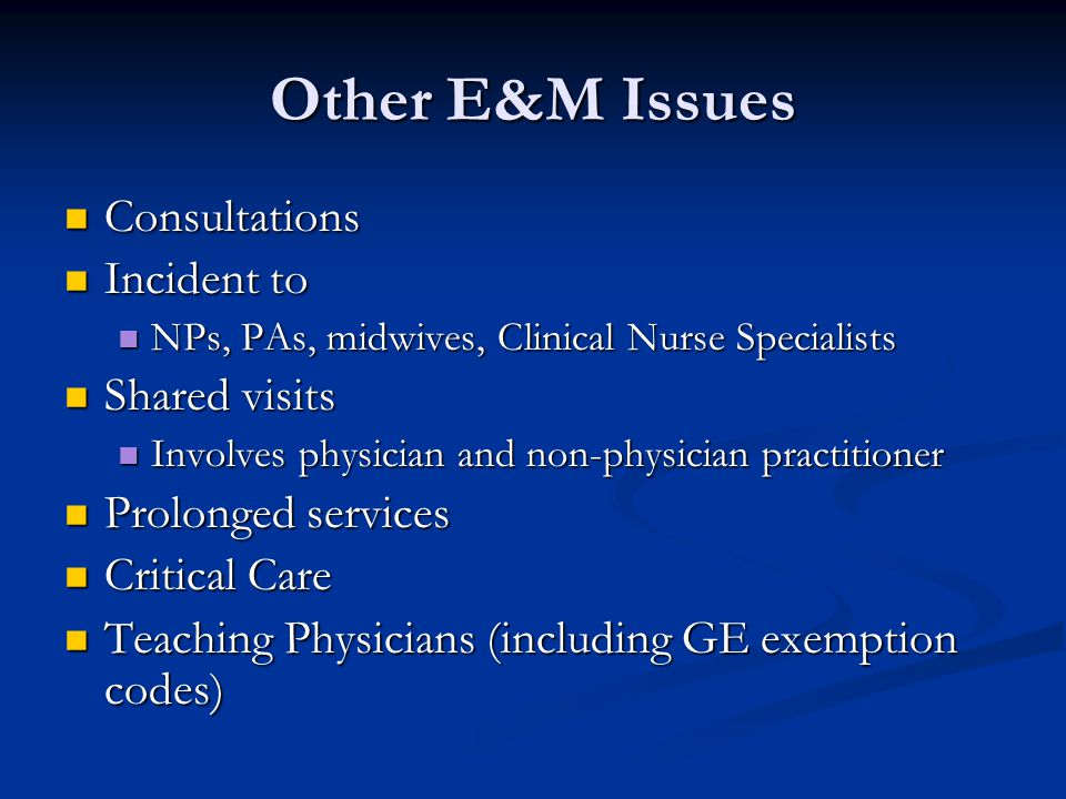 Other E&M Issues Consultations Incident to Shared visits