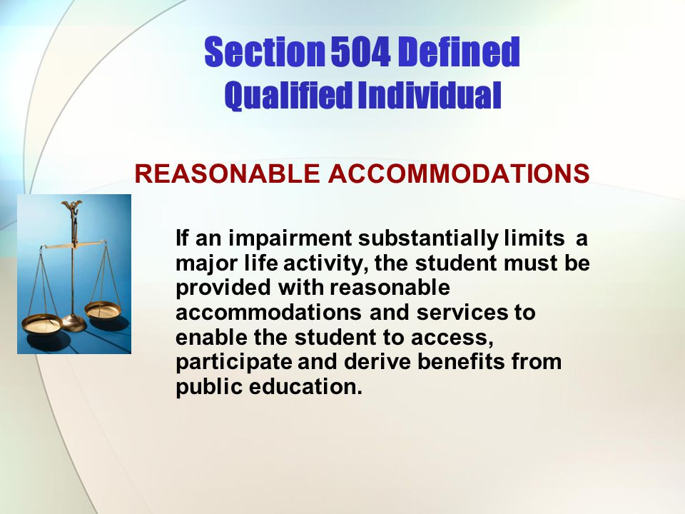 Section 504 Defined Qualified Individual REASONABLE ACCOMMODATIONS
