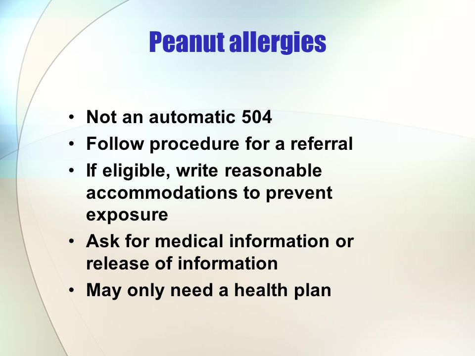 Peanut allergies Not an automatic 504 Follow procedure for a referral