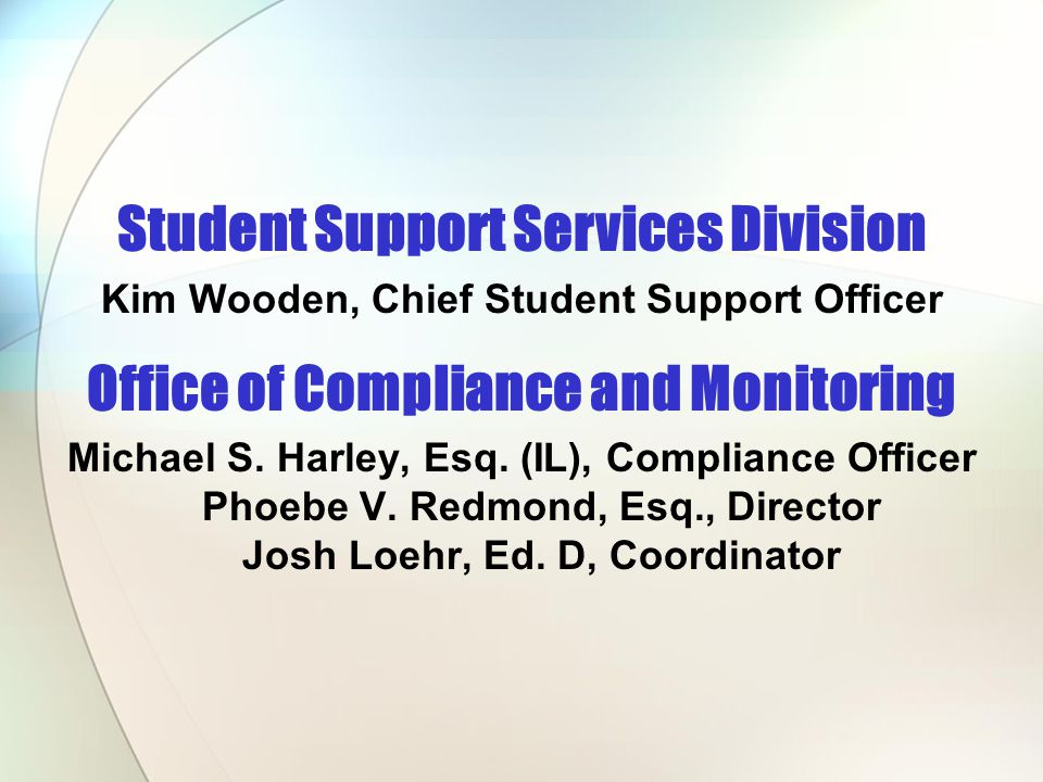 Student Support Services Division Office of Compliance and Monitoring