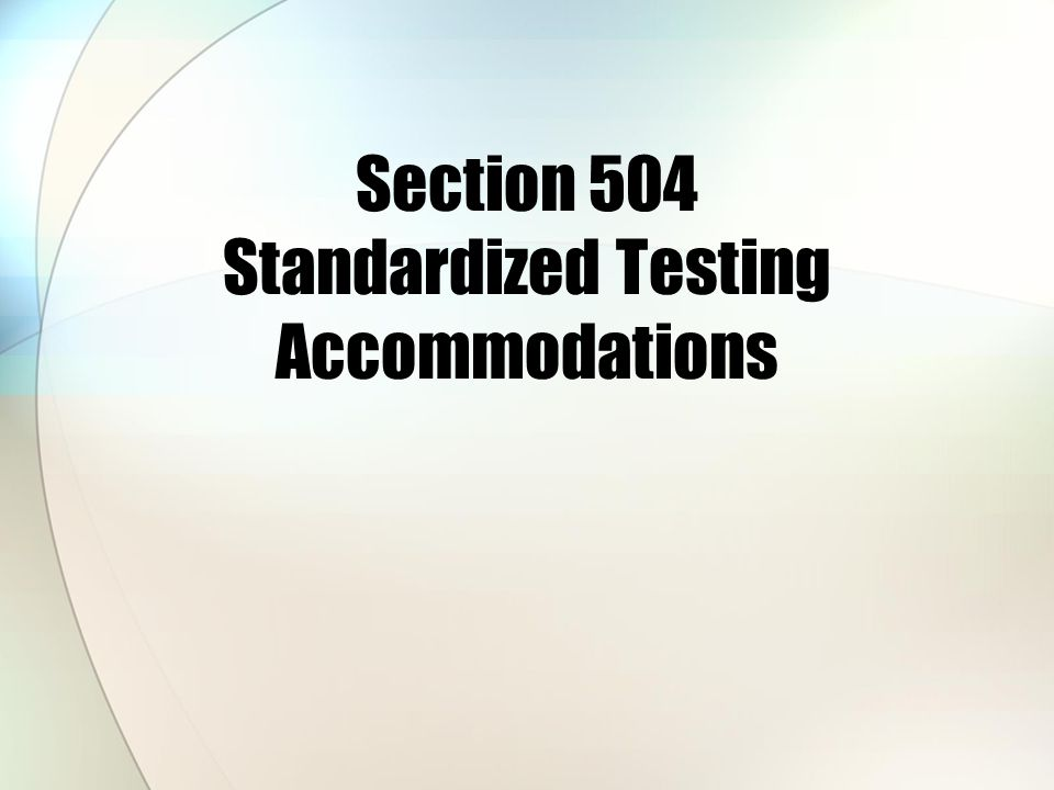 Section 504 Standardized Testing Accommodations