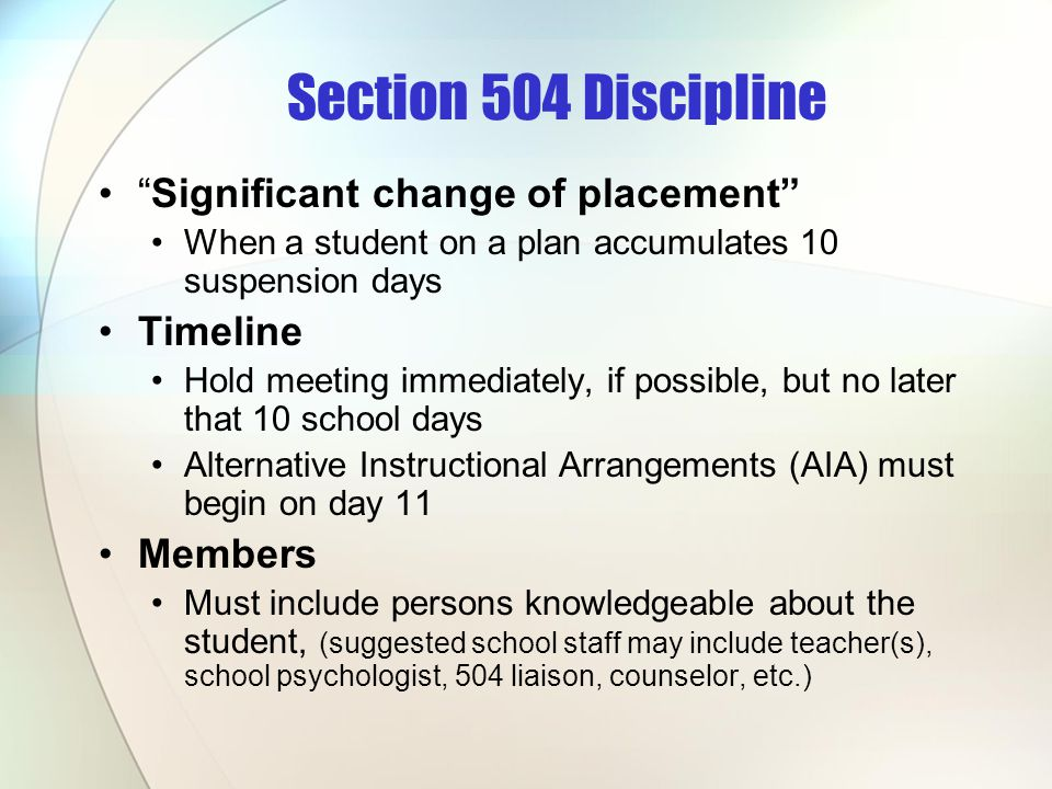 Section 504 Discipline Significant change of placement Timeline