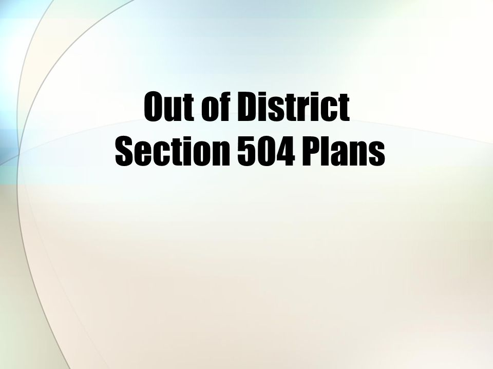 Out of District Section 504 Plans