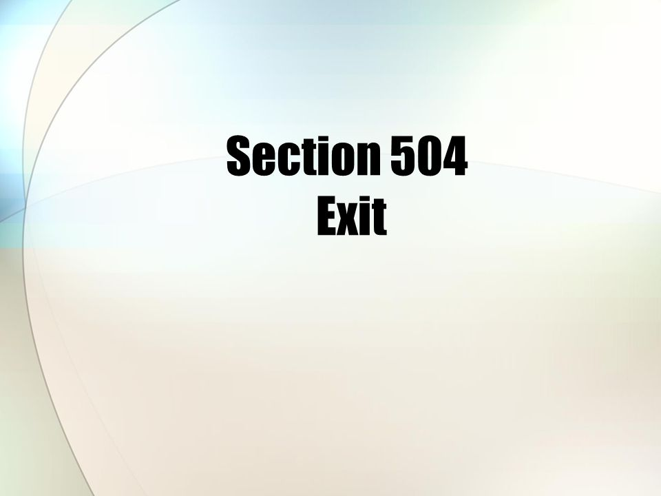 Section 504 Exit
