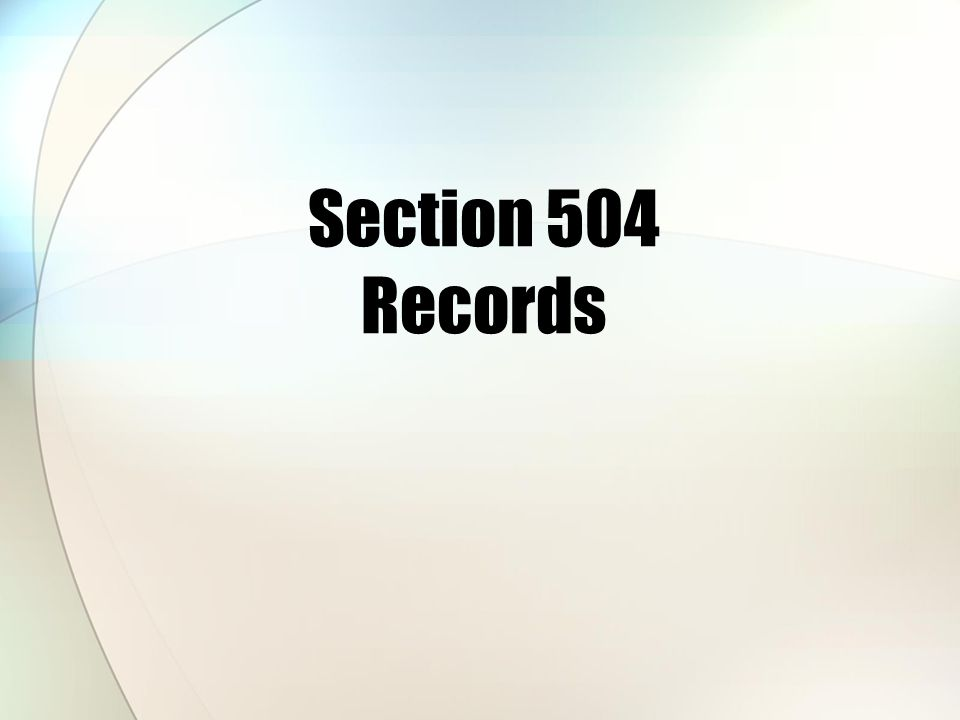 Section 504 Records